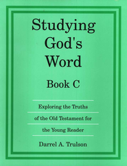 Studying God's Word Book C: Old Testament Stories and Events,  Grade 2  -     By: Darrel Trulson