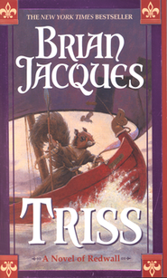 Triss  -              By: Brian Jacques