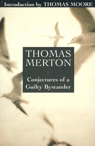 Conjectures of a Guilty Bystander   -     By: Thomas Merton