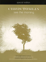 See the Morning-Damaged   -     By: Chris Tomlin