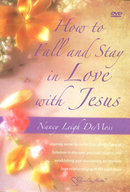 How To Fall and Stay In Love With Jesus, DVD   -     By: Nancy Leigh DeMoss