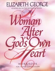 A Woman After God's Own Heart-Workbook for Video Curriculum  -     By: Elizabeth George