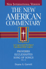 Proverbs, Ecclesiastes, & Song of Songs: New American Commentary [NAC]  -     By: Duane A. Garrett