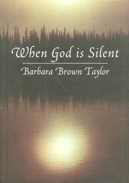When God is Silent   -     By: Barbara Brown Taylor