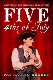 Five 4ths of July  -              By: Pat Raccio Hughes