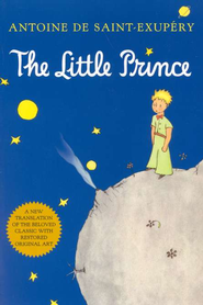 The Little Prince   -     By: Antoine De Saint-Exupery