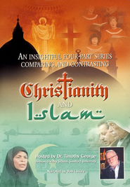 Christianity and Islam   -     By: Hosted by Dr. Timothy George