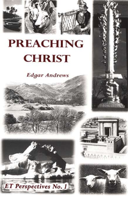 Preaching Christ  -     By: Edgar Andrews