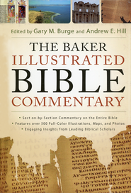 The Baker Illustrated Bible Commentary  -              By: Gary M. Burge, Andrew E. Hill