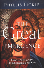 The Great Emergence: How Christianity Is Changing and Why   -              By: Phyllis Tickle