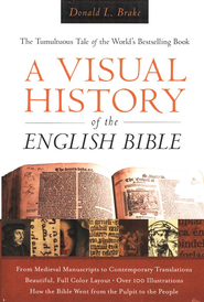 A Visual History of the English Bible: The Tumultuous Tale of the World's Best-Selling Book  -     By: Donald L. Brake