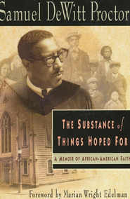 The Substance of Things Hoped For: A Memoir of African-American Faith  -     By: Samuel D. Proctor