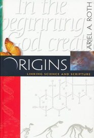 Origins: Linking Science and Scripture   -     By: Ariel Roth