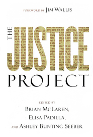 The Justice Project  -     By: Brian McLaren, Elisa Padilla, Seeber Ashley Bunting