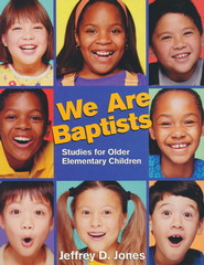 We Are Baptist: Studies for Older Elementary Children   -     By: Jeffrey Jones