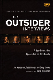 The Outsider Interviews: A New Generation Speaks Out on Christianity--Book and DVD  -              By: Jim Henderson, Todd Hunter, Craig Spinks