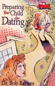 Preparing Your Child for Dating   -     By: Bob Barnes