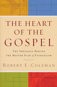 The Heart of the Gospel: The Theology Behind the Master Plan of Evangelism  -     By: Robert E. Coleman