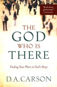 The God Who Is There: Finding Your Place in God's Story  - Slightly Imperfect  -     By: D.A. Carson