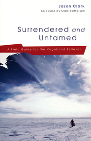 Surrendered and Untamed DVD   -     By: Joel Clark, Jason Clark