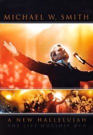 A New Hallelujah: A Live Worship DVD   -     By: Michael W. Smith
