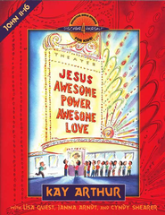 Jesus: Awesome Power, Awesome Love (John, Chapters 11-16)  -     By: Kay Arthur, Cyndy Shearer