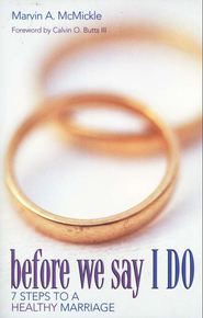 Before We Say I Do: 7 Steps to a Healthy Marriage   -     By: Marvin A. McMickle