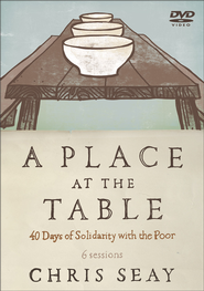 A Place at the Table: 40 Days of Solidarity with the Poor, DVD  -              By: Chris Seay