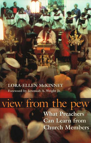 View from the Pew: What Preachers Can Learn from Church Members  -     By: Lora-Ellen McKinney