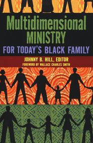 Multidemensional Ministry for Today's Black Family   -     By: Johnny B. Hill
