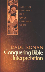 Conquering Bible Interpretation  -     By: Dade Ronan