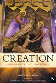 Creation: A Biblical Vision for the Environment  -              By: Margaret Barker