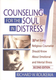 Counseling For The Soul In Distress, Second Edition   -     By: Richard Roukema