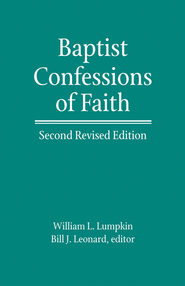 Baptist Confessions of Faith, Revised Edition   -     By: William J. Lumpkin