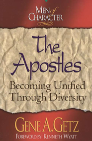 The Apostles: Becoming Unified Through Diversity,  Men of Character Series - Slightly Imperfect  -     By: Gene A. Getz
