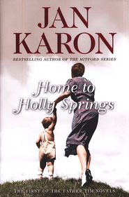 Home to Holly Springs, Father Tim Series #1   -     By: Jan Karon