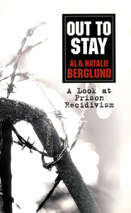 Out to Stay: A Look at Prison Recidivism   -     By: Natalie Berglund
