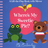 Where's My Sweetie Pie?  -     By: Ed Emberley