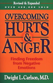 Overcoming Hurts & Anger, Revised and Expanded: Finding  Freedom from Negative Emotions  -     By: Dwight L. Carlson