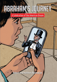 Abraham's Journey; A Celebration of the American Dream  -              By: Robert Basmadjian, Kathleen Basmadjian