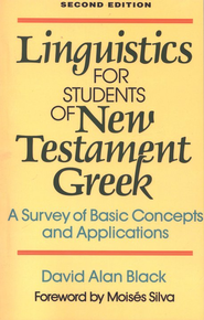 Linguistics for Students of New Testament Greek, Second Edition  -              By: David Alan Black