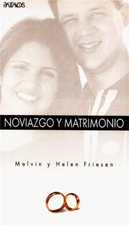 Noviazgo y Matrimonio  (Dating & Marriage)  -     By: Melvin Friesen, Helen Friesen