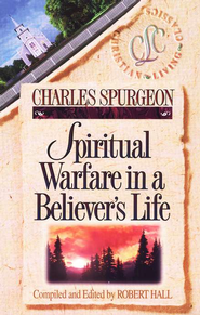 Spiritual Warfare in a Believer's Life   -     By: Charles H. Spurgeon