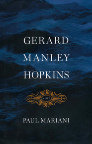Gerard Manley Hopkins: A Life  -     By: Paul Mariani