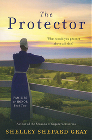 The Protector, Family of Honor Series #2   -     By: Shelley Shepard Gray