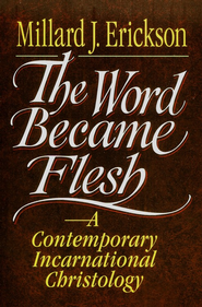 The Word Became Flesh  - Slightly Imperfect  -     By: Millard Erickson