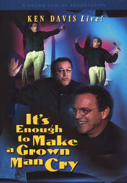 It's Enough to Make a Grown Man Cry, DVD   -     By: Ken Davis