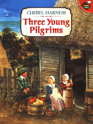 Three Young Pilgrims   -              By: Cheryl Harness