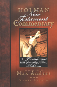 I&II Thessalonians, I&II Timothy, Titus, & Philemon: Holman New Testament Commentary [HNTC]  -              By: Max Anders