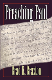 Preaching Paul  -     By: Brad R Braxton